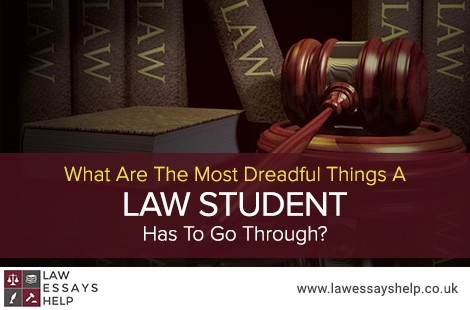 What Are The Most Dreadful Things A Law Student Has To Go Through