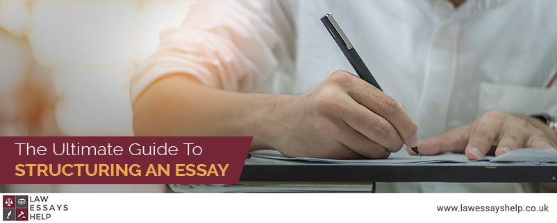 The Ultimate Guide to Structuring an Essay